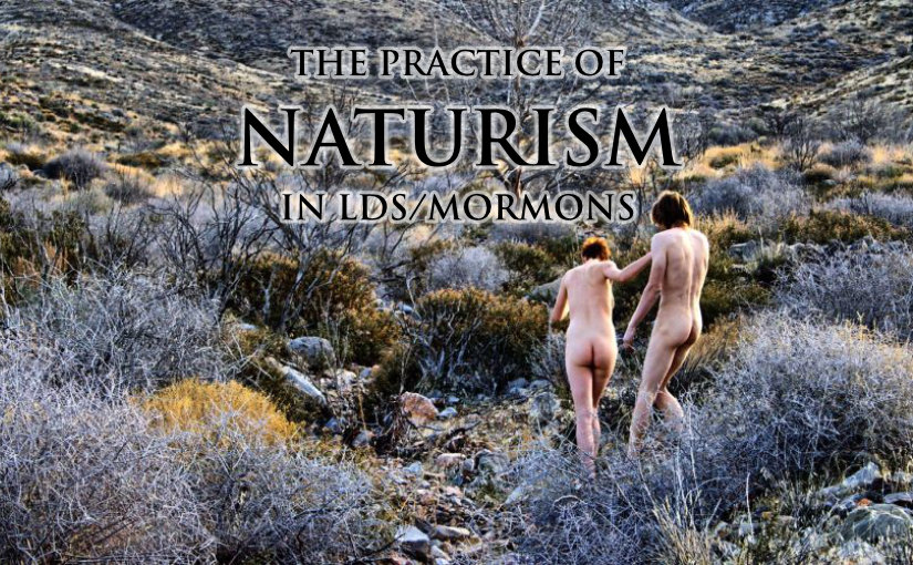 Naturism in LDS/Mormoms